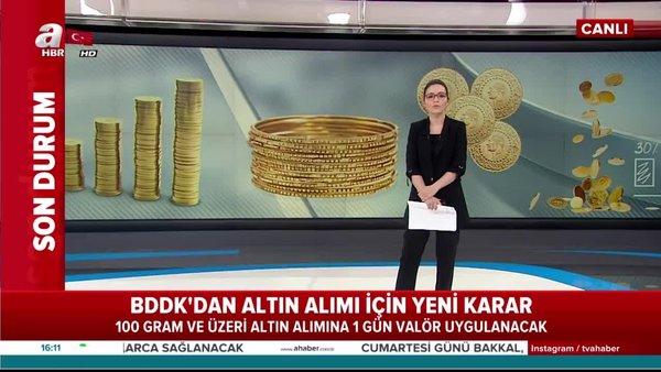 BBDK'dan altın alımları için flaş valör kararı | Video