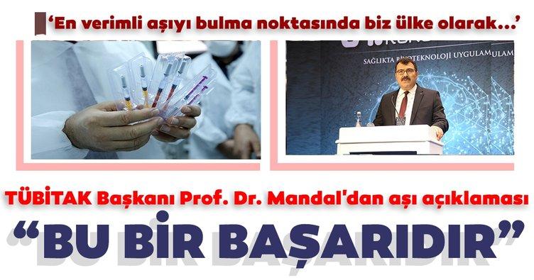 TÜBİTAK Başkanı Prof. Dr. Mandal'dan koronavirüs aşısı açıklaması