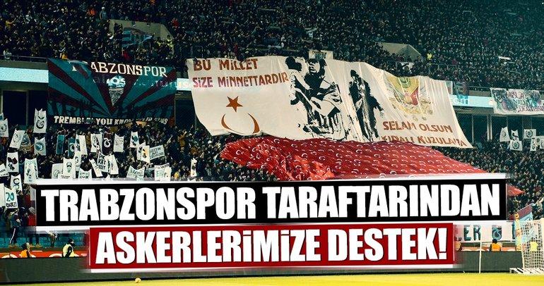 Trabzonspor taraftarından askerlerimize büyük destek!