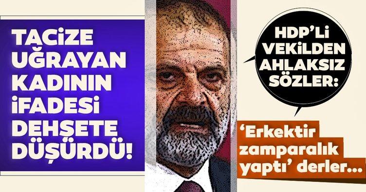 Son dakika: HDP Milletvekili Tuma Çelik'in tecavüz ettiği kadının dehşete düşüren ifadesi ortaya çıktı