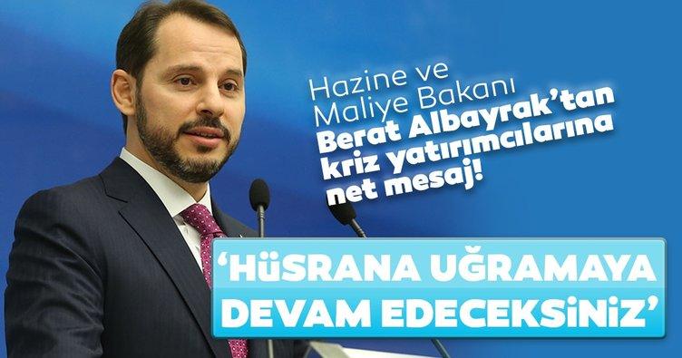 SON DAKİKA! Hazine ve Maliye Bakanı Berat Albayrak'tan kriz yatırımcılarına net mesaj: Hüsrana uğramaya devam edeceksiniz