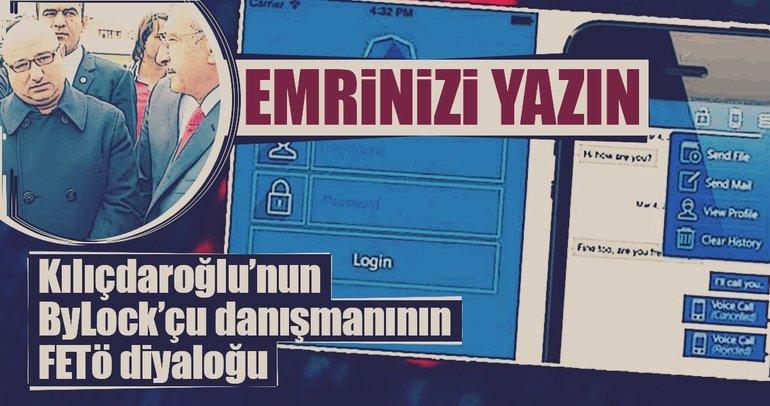 Kılıçdaroğlu'nun ByLock'çu danışmanının FETÖ diyaloğu: Emrinizi yazın