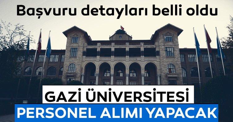 Gazi Üniversitesi personel alımı yapacak! Başvuru detayları belli oldu