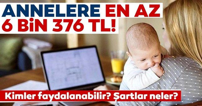 Annelere en az 6 bin 376 TL! İşte yarı çalışma sistemi...