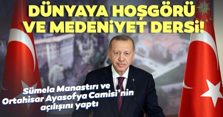 Erdoğan Sümela Manastırı ve Ortahisar Ayasofya Camisi'nin açılışını yaptı! Dünyaya hoşgörü ve medeniyet dersi