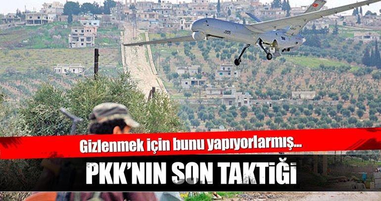 PKK'nın son taktiği! Gizlenmek için bunu yapıyorlarmış...