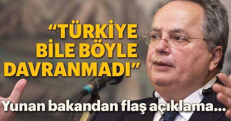 Yunan bakandan flaş açıklama: Türkiye bile böyle davranmadı