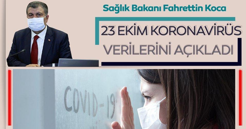 SON DAKİKA HABER: Bakan Fahrettin Koca 23 Ekim koronavirüs hasta ve vefat sayılarını açıkladı! İşte Türkiye'de koronavirüs son durum tablosu!