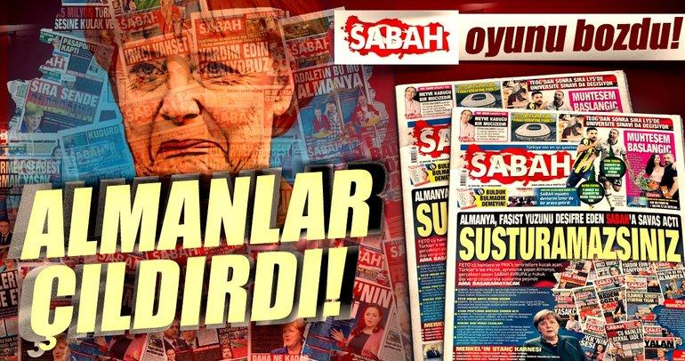 SABAH'ın duruşu Almanya'yı rahatsız etti! Susturamazsınız