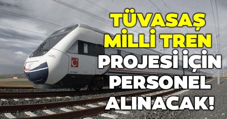 TÜVASAŞ Milli Tren Projesinde istihdam edilmek üzere personel alımı yapılacak? Başvuru şartları neler?