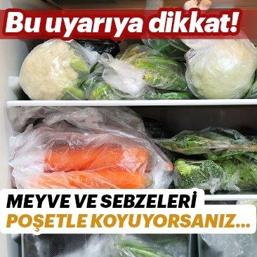 Meyve ve sebzeleri poşetle koyuyorsanız...