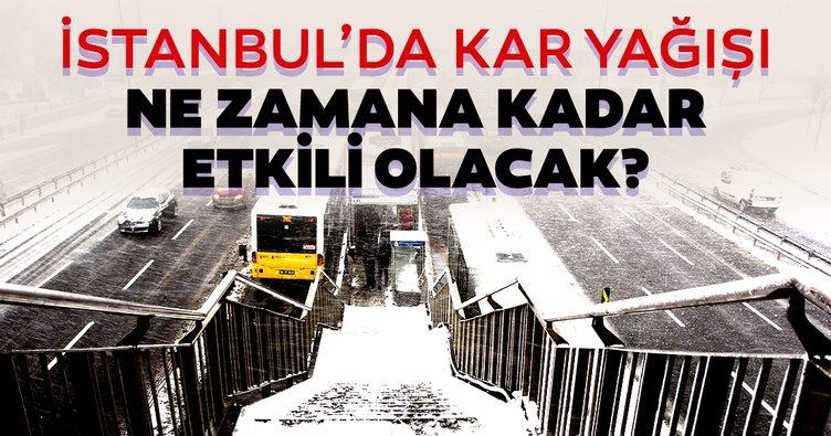 Son dakika: İstanbul'da kar yağışı ne zamana kadar etkili olacak?