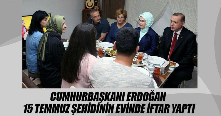 Cumhurbaşkanı Erdoğan, 15 Temmuz şehidinin evinde iftar yaptı