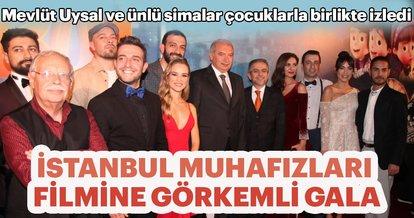 İstanbul Muhafızları Filmine görkemli gala