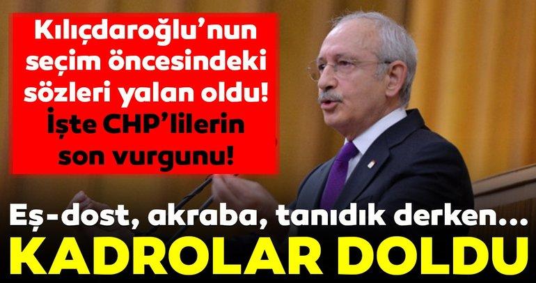 CHP Genel Başkanı Kemal Kılıçdaroğlu'nun liyakat uyarısı dinlenmiyor
