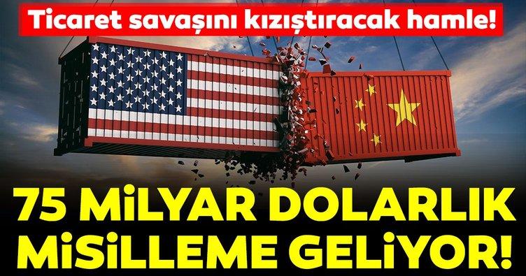 Çin'den ABD'ye 75 milyar dolarlık misilleme!