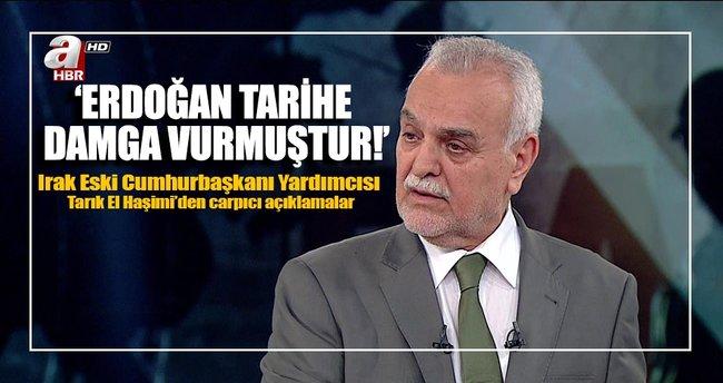 Irak Eski Cumhurbaşkanı Yardımcısı Tarık El Haşimi: Erdoğan Tarihe Damga Vurmuştur