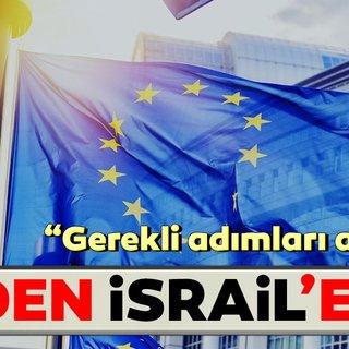 AB'den İsrail'e şok: