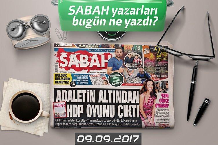 Sabah Yazarları bugün ne yazdı! (09.09.2017)