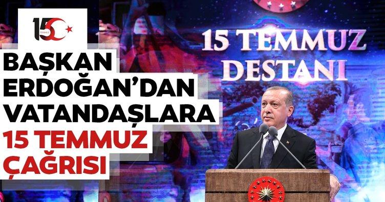 Cumhurbaşkanı Erdoğan'dan vatandaşlara 15 Temmuz çağrısı