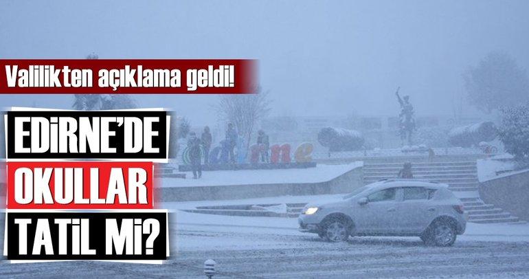 Son dakika: Edirne'de yarın okullar tatil mi? Valilikten kar tatili açıklaması...