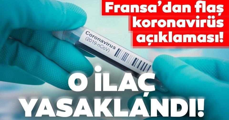 Frasnsa'dan flaş corona virüs kararı! O ilacın kullanımı yasaklandı!