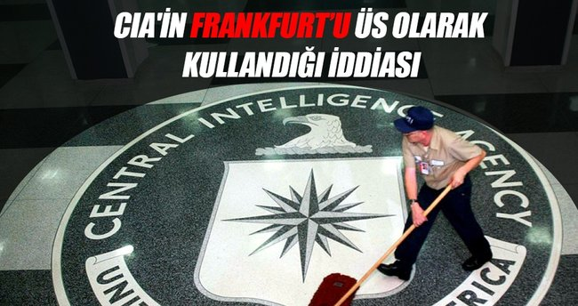 CIA'in hack operasyonlarında Frankfurt'u üs olarak kullandığı iddiası
