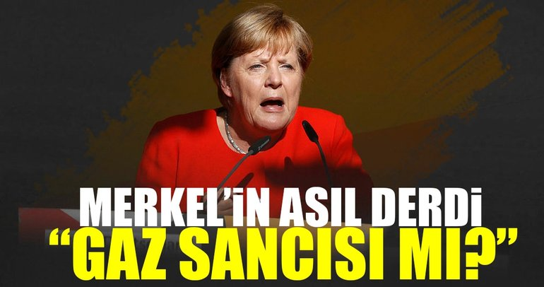Merkel'in asıl derdi gaz sancısı mı?
