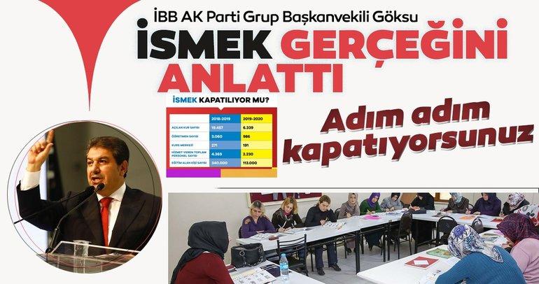 İBB AK Parti Grup Başkanvekili Göksu İSMEK gerçeğini anlattı! Adım adım kapatıyorsunuz