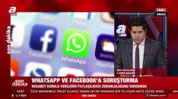SON DAKİKA! Whatsappve Facebook hakkında soruşturma başlatıldı   Video