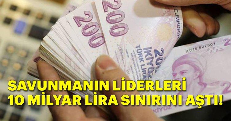 Savunmanın liderleri 10 milyar lira sınırını aştı