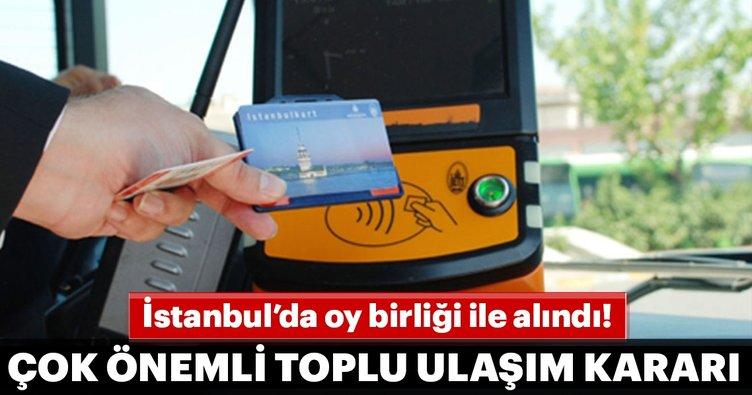 İstanbul Büyükşehir Belediyesi'nden çok önemli toplu ulaşım kararı