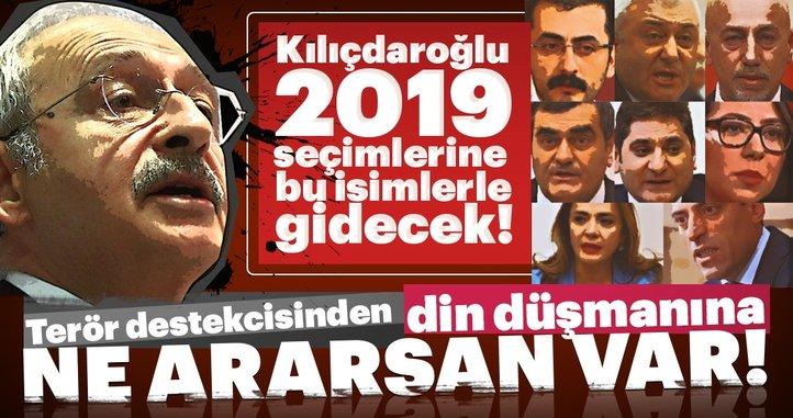 Son Dakika Haberi: İşte Kemal Kılıçdaroğlu'nun 2019 seçimlerine gideceği liste!