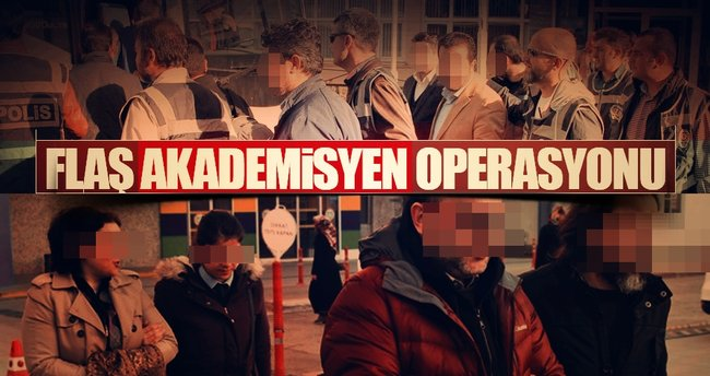 Akademisyenlere FETÖ operasyonunda 10 tutuklama