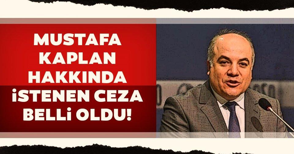 Mustafa Kaplan'a Büyük şok! 15 Yıla Kadar Hapis...