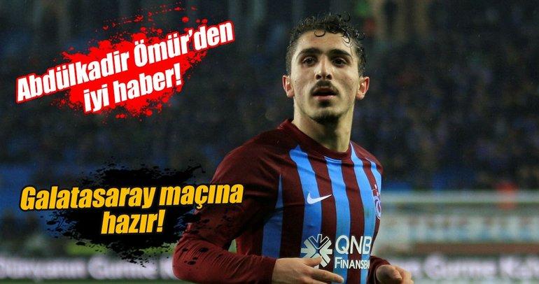 Abdülkadir Ömür, Galatasaray maçına hazır