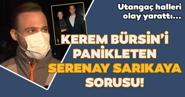 Kerem Bürsin'i panikleten Serenay Sarıkaya sorusu! Kerem Bürsin'in utangaç halleri olay oldu