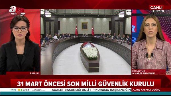 31 Mart öncesi son Milli Güvenlik Kurulu yarın Cumhurbaşkanı Erdoğan başkanlığında  toplanıyor