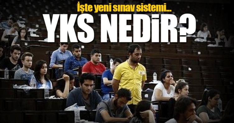 Yeni eğitim sınav sistemi YKS nedir? - YÖK Başkanı yeni sınav sistemi YKS'yi açıkladı!