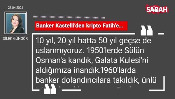 Dilek Güngör | Banker Kastelli'den kripto Fatih'e…