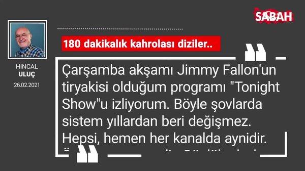 Hıncal Uluç   180 dakikalık kahrolası diziler..