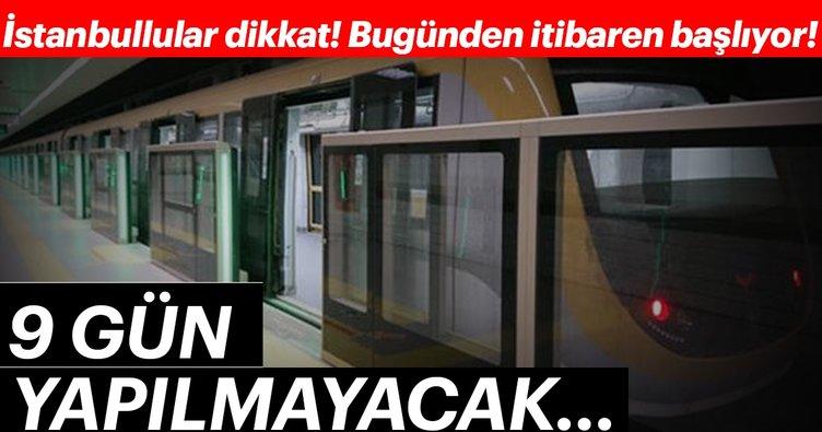 İstanbullular dikkat! Bu ay 9 gün yapılmayacak...