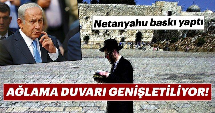 Netanyahu baskı yaptı! Ağlama Duvarı genişletiliyor