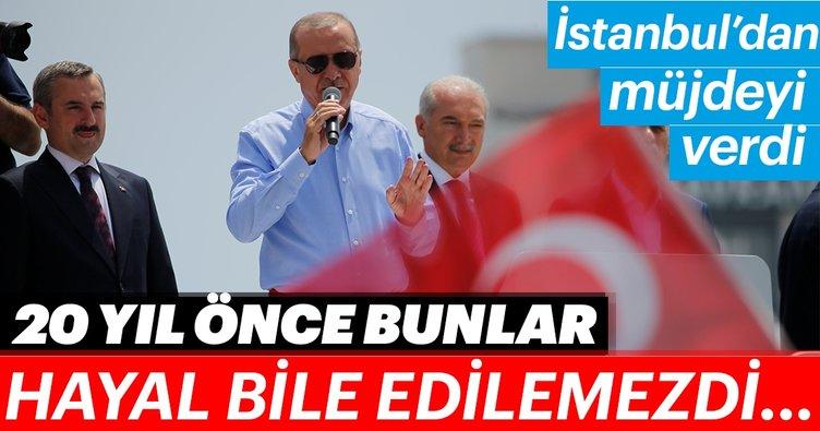 Son Dakika: Cumhurbaşkanı Erdoğan İstanbul'dan müjdeyi verdi!