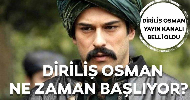 Diriliş Osman ne zaman başlayacak? Diriliş Osman dizisi hangi kanalda yayınlanacak?