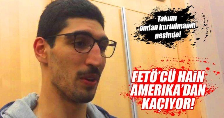 FETÖ'cü hain Enes Kanter, Amerika'dan kaçıyor