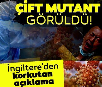 İngiltere'den korkutan açıklama: Mutant virüsten sonra 'çift mutant'