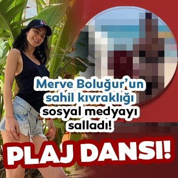 Merve Boluğur bikinisiyle dans etti sosyal medya çalkalandı! İşte Merve Boluğur'un bikinili sahil dansı...