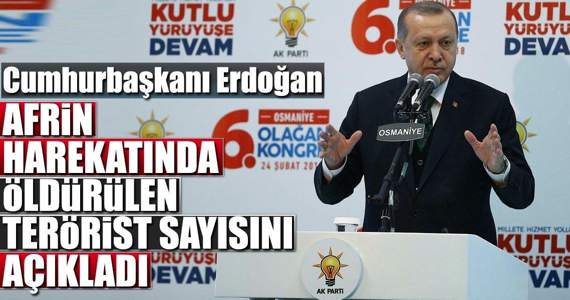Cumhurbaşkanı Erdoğan: Afrin'de öldürülen terörist sayısını açıkladı