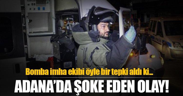 Adana'da bomba imha ekibini şoke eden tepki!